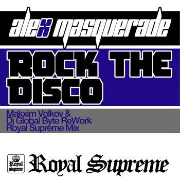 [Royal Supreme] Alex Masquerade - Rock The Disco [Dj Global Byte & Makxim Volkov ReWork]