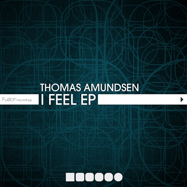 Thomas Amundsen - I Feel EP