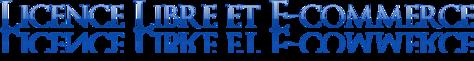 Licence libre et E-commerce