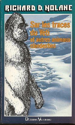 Cryptozoologie livre Richard D Nolane Sur Les Traces Du Yéti Et Autres Animaux Clandestines analyse présentation résumé